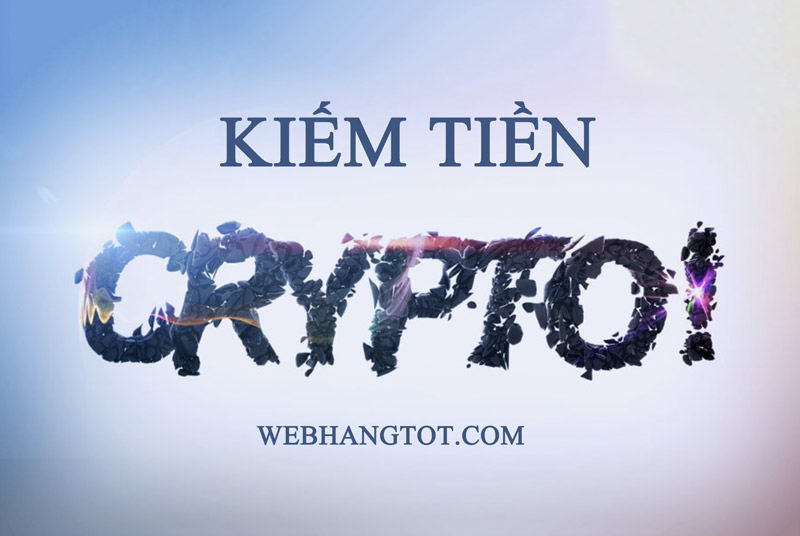 Kiếm tiền Crypto Currency